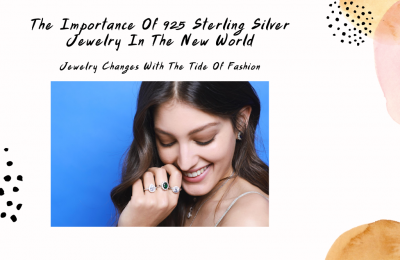 The Importance Of 925 Sterling Silver Jewelry In The New World